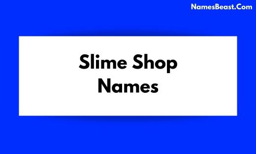 Slime Shop Names