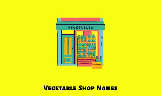 Vegetable Shop Names